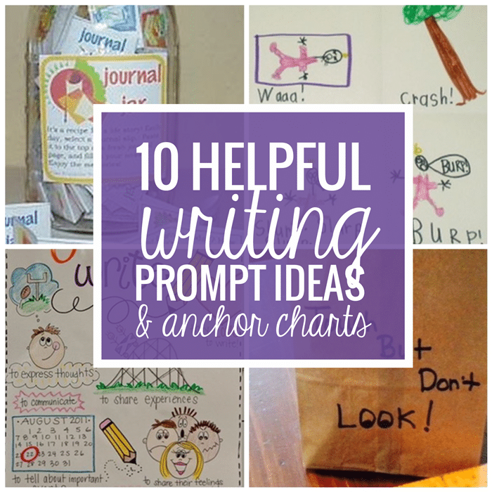 10 Helpful Writing Prompt Ideas and Anchor Charts