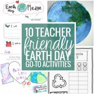 10 Teacher Friendly Earth Day Go-To Activities