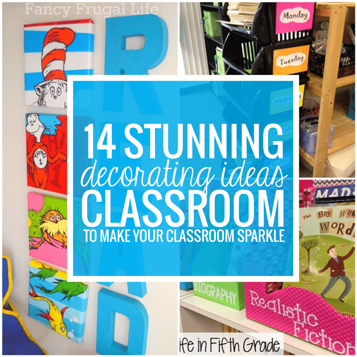 14 Stunning Classroom Decorating Ideas to Make Your Classroom Sparkle