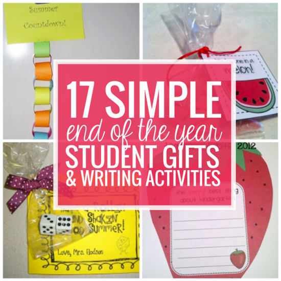 17 Simple End of the School Year Student Gifts and Writing Activities