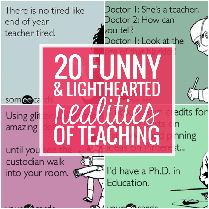 20 Humorous and Lighthearted Realities of Teaching - Teach