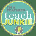I'm a Featured Teach Junkie! teachjunkie.com
