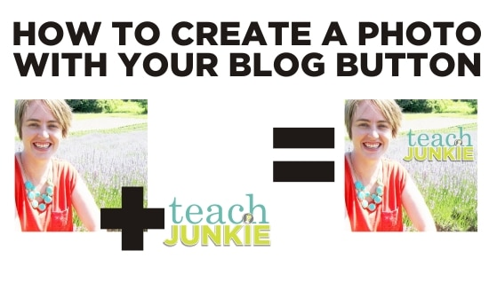 How To Create a Photo With Your Blog Button