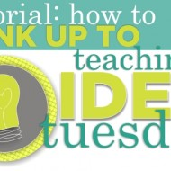 How to Link Your Blog Post for Teaching Idea Tuesday