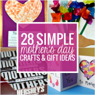 28 Simple Mother's Day Crafts and Gift Ideas