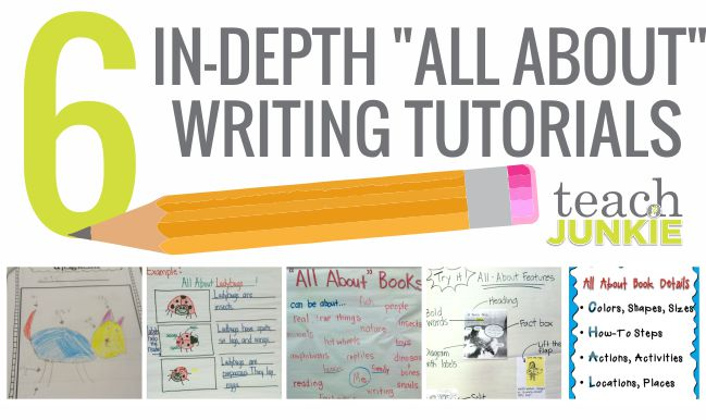 6 In-Depth All About Writing Tutorials - Teach Junkie