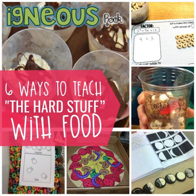 6 Ways to Teach the Hard Stuff with Food - Teach Junkie