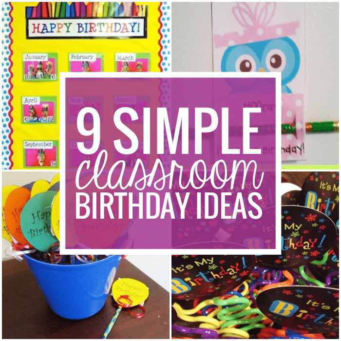 9 Simple Birthday Celebrations And Classroom Wishes
