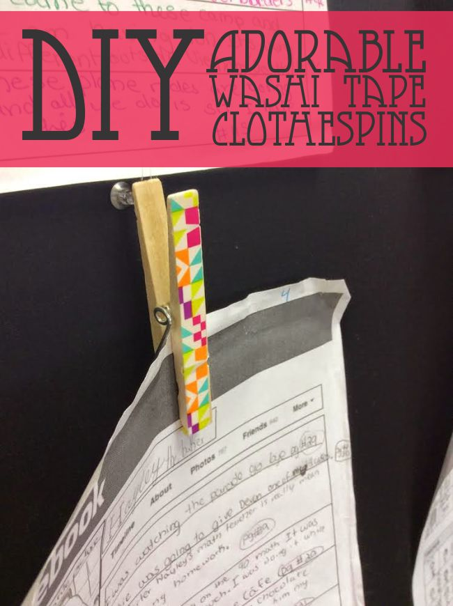 DIY Adorable Washi Tape Clothespins - Teach Junkie