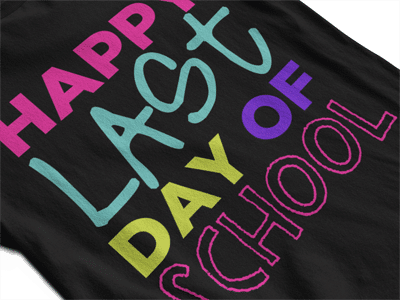 Happy last day of school cute teacher shirt in lots of colors