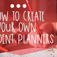 How To Create Your Own Student Planners