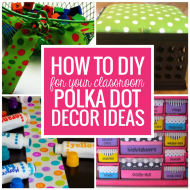 How to DIY for Your Classroom {Polka Dot Decor Ideas}