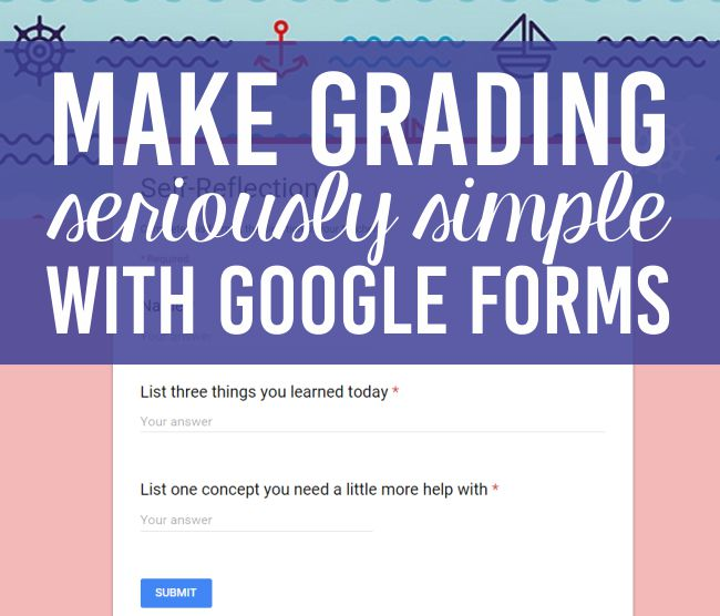 Make Grading Seriously Simple With Google Forms