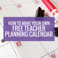 Make Your Own Free Teacher Planning Calendar