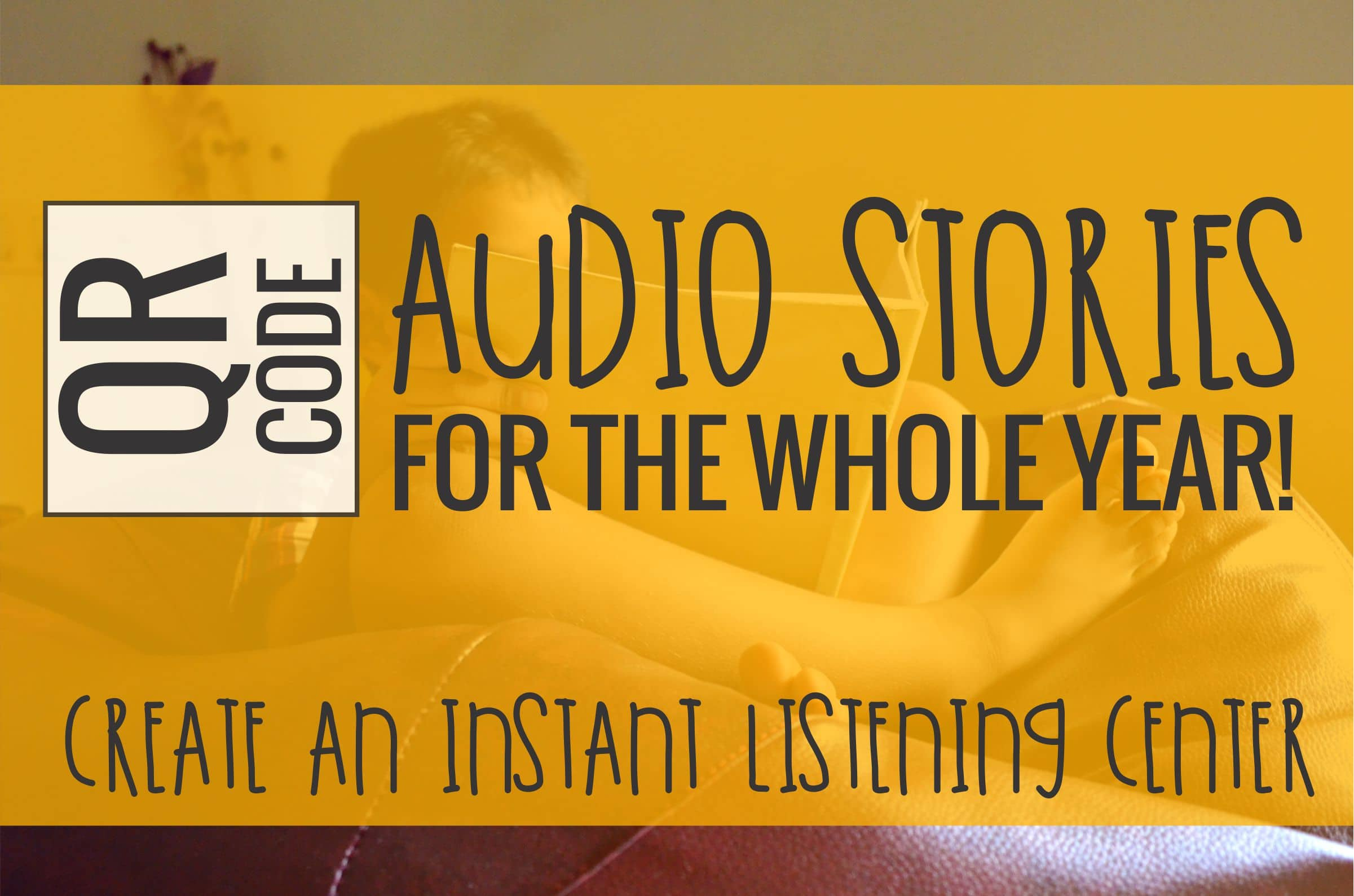 QR Code Audio Stories for the Whole School Year