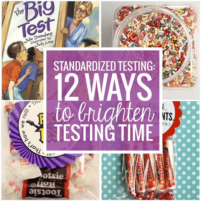 Standardized Testing - 12 Ways To Brighten Testing Time