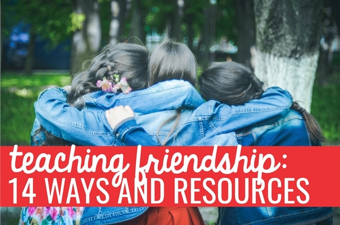 Teaching Friendship 14 Ways and Resources