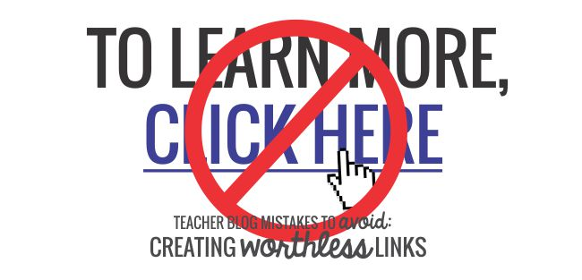 The Wrong Way to Link to Old Posts - Teacher Blog Mistakes to Avoid: Creating Worthless Links: - Teach Junkie