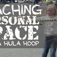 Teaching Through Turbulence: Personal Space – Visualize a Hula Hoop