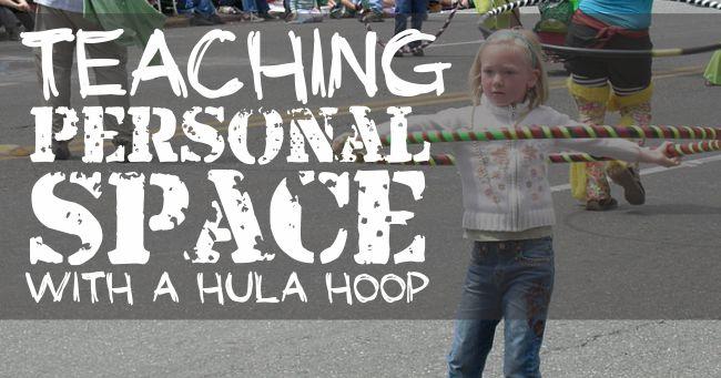Teaching Personal Space With a Hula Hoop - Teach Junkie