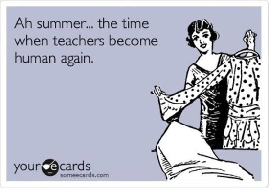 Image result for summer teacher meme