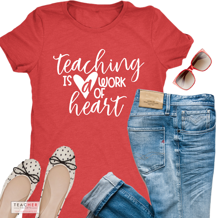 teaching is a work of heart teacher tee